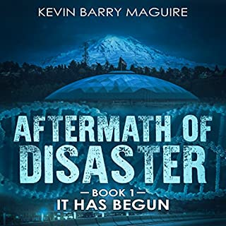 Aftermath of Disaster     Book 1: It Has Begun              Written by:                                                                                                                                 Kevin Barry Maguire                               Narrated by:                                                                                                                                 Kevin L. Knights                      Length: 55 mins     1 rating     Overall 4.0