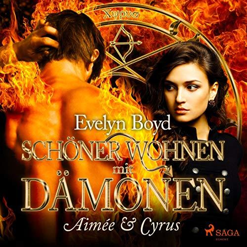 Aimée & Cyrus     Schöner wohnen mit Dämonen 1              Autor:                                                                                                                                 Evelyn Boyd                               Sprecher:                                                                                                                                 Lisa Rauen                      Spieldauer: 4 Std. und 20 Min.     7 Bewertungen     Gesamt 4,1