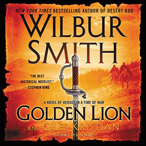 Golden Lion     A Novel of Heroes in a Time of War              Written by:                                                                                                                                 Wilbur Smith,                                                                                        Giles Kristian                               Narrated by:                                                                                                                                 Sean Barrett                      Length: 12 hrs and 33 mins     Not rated yet     Overall 0.0