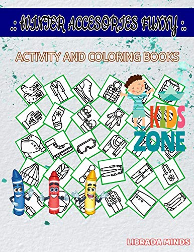 Winter Accesories Funny: Activity And Coloring Books 30 Activity Poncho, Coat, Coat, Beanie, Scarf, Poncho, Snowboot, Jacket For Kid Ages 6-8 Picture Quizzes Words