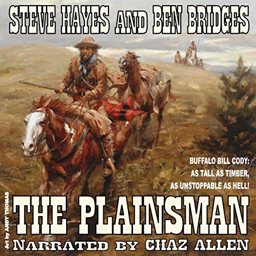 The Plainsman     Western Legends, Book 2              By:                                                                                                                                 Steve Hayes,                                                                                        Ben Bridges                               Narrated by:                                                                                                                                 Chaz Allen                      Length: 4 hrs and 12 mins     Not rated yet     Overall 0.0