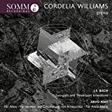 Cordelia Williams: Piano Music by J.S. Bach & Arvo Part