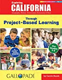 Exploring California Through Project-Based Learning: Geography, History, Government, Economics and More (California Experience)