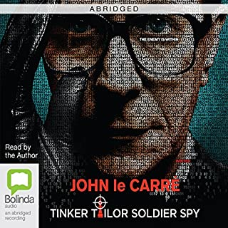 Tinker Tailor Soldier Spy (Abridged)                   Written by:                                                                                                                                 John le Carré                               Narrated by:                                                                                                                                 John le Carré                      Length: 3 hrs     Not rated yet     Overall 0.0