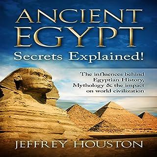 Ancient Egypt Secrets Explained! audiobook cover art