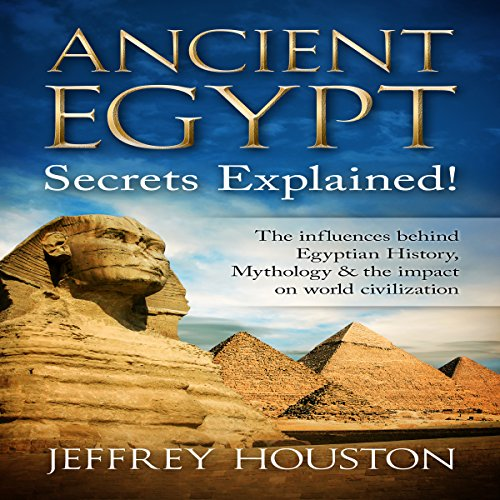 Ancient Egypt Secrets Explained! audiobook cover art
