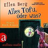Alles Tofu, oder was?: (K)ein Koch-Roman. Gelesen von Tessa Mittelstaedt