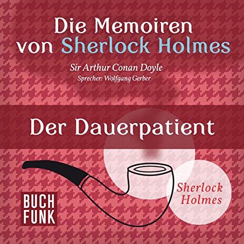 Der Dauerpatient (Die Abenteuer von Sherlock Holmes) audiobook cover art