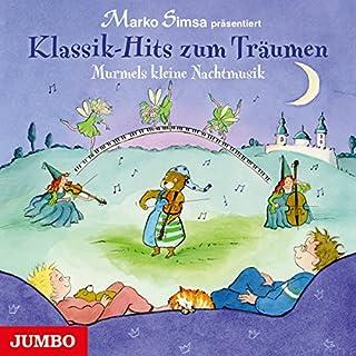 Klassik-Hits zum Träumen: Murmels kleine Nachtmusik                   Autor:                                                                                                                                 Marko Simsa                               Sprecher:                                                                                                                                 Marko Simsa                      Spieldauer: 1 Std. und 15 Min.     2 Bewertungen     Gesamt 4,0