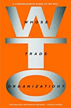 Whose Trade Organization?: The Comprehensive Guide to the Wto