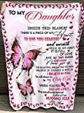 Personalized to My Daughter Gift Blanket for Daughter from Mom Dad Inside This Blanket There is a Piece of My Heart Great Customized Blanket for Birthday Christmas Thanksgiving Graduation Wedding