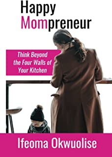 Happy Mompreneur: Think Beyond the Four Walls of Your Kitchen