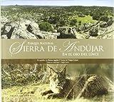 Parque Natural Sierra De Andújar: En el ojo del lince: 2 (Paisajes)