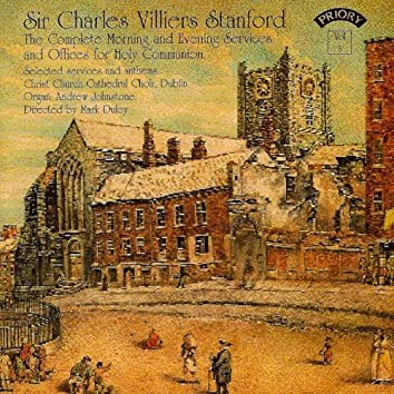 C.V.Stanford - The Complete Morning & Evening Services & Selected Anthems