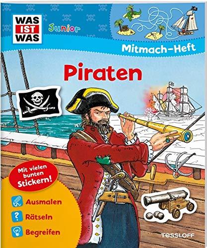 Mitmach-Heft Piraten: Spiele, Rätsel, Sticker: Bunte Rtsel und Sticker, kleine Geschichte fr Erstleser (WAS IST WAS Junior Mitmach-Hefte)