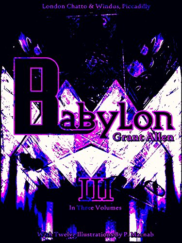 Babylon, Volume 3 (of 3) (Babylon Series) (English Edition)