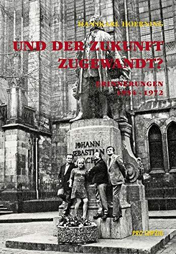 Und der Zukunft zugewandt?: Erinnerungen 1954–1972