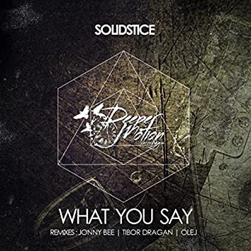 What You Say