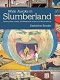 Wide Awake in Slumberland: Fantasy, Mass Culture, and Modernism in the Art of Winsor McCay (Great Comics Artists) - Katherine Roeder