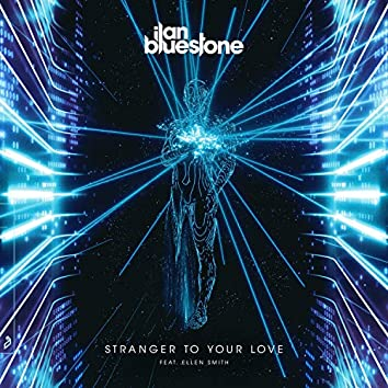 Stranger To Your Love