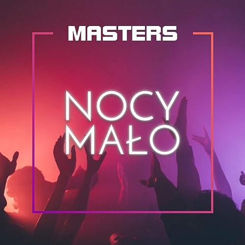 Masters - Nocy Mało