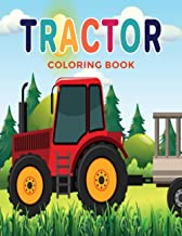 Tractor coloring book: Toddler Coloring Book Tractor Fun things that go 50 Big & Simple Images For Beginners Learning How ...