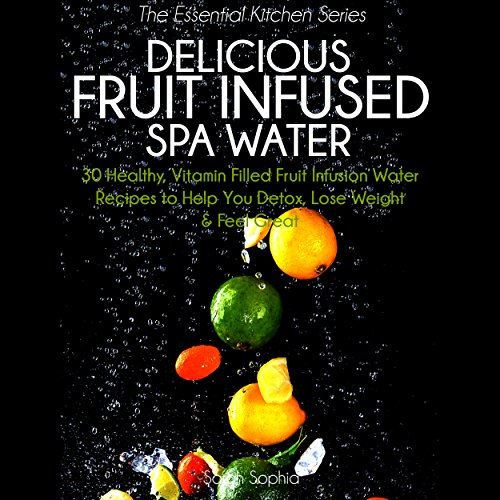 Delicious Fruit Infused Spa Water audiobook cover art