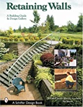 Retaining Walls: A Building Guide and Design Gallery (Schiffer Books)