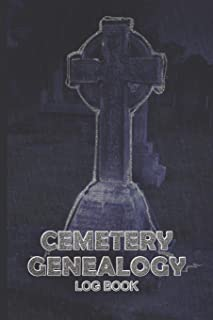 Cemetery Genealogy Log Book: Graveyard Research Journal