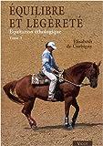 Equitation éthologique - Tome 3, Equilibre et légèreté - Vigot - 24/11/2008