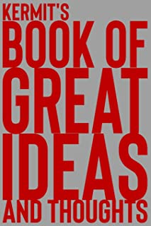 Kermit's Book of Great Ideas and Thoughts: 150 Page Dotted Grid and individually numbered page Notebook with Colour Softcover design. Book format:  6 x 9 in