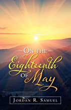 On the Eighteenth of May