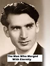 The Man Who Merged with Eternity