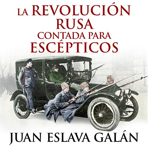 Couverture de La Revolución rusa contada para escépticos [The Russian Revolution for Skeptics]