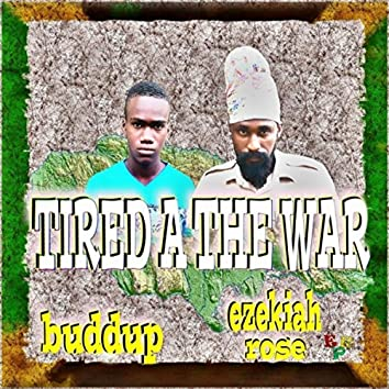 Tired a the War (feat. Buddup)