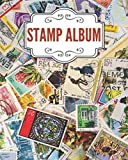 Stamp Album: Stamp Collecting Album for Stamp Collectors, Stamp Albums for Professional Collectors, Organize & Catalog Stamps, Tracking and organising ... stamps(Philately Stamp Collectors Log Book)