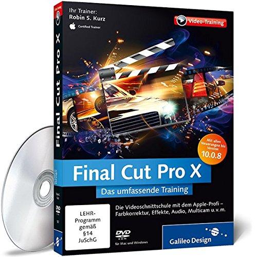Final Cut Pro X: Ausgabe 2013 – Über 11 Stunden Final-Cut-Schulung – alles zu Schnitt, Korrekturen, Video-Effekten und Export