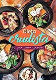 La Dieta Crudista: Guida completa al crudismo