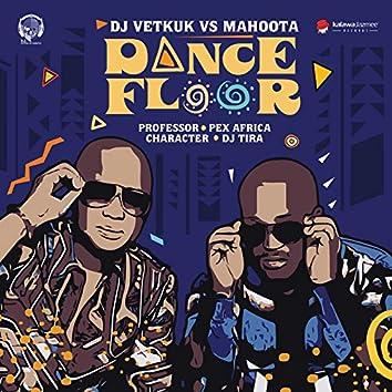 Dance Floor (DJ Vetkuk Vs. Mahoota)