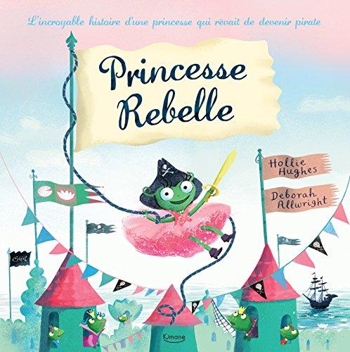 Princesse rebelle (Tapa dura)