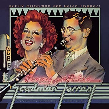 Benny Goodman & Helen Forrest --The Original Recordings Of The 1940's
