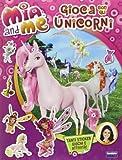 Gioca con gli unicorni. Mia and me. Con adesivi. Ediz. illustrata