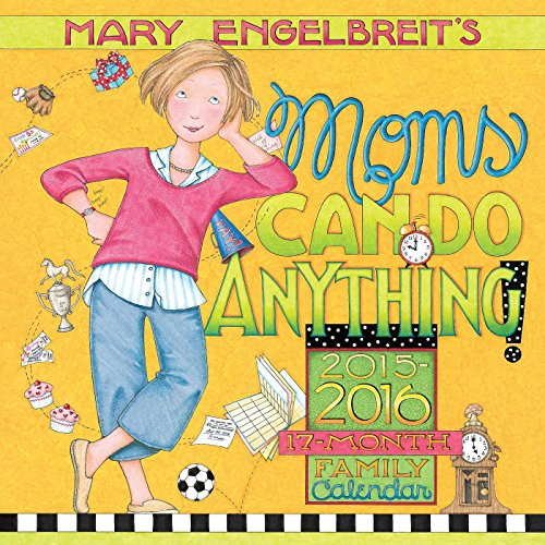 Mary Engelbreit's Moms Can Do Anything! 2015-16 Mom's 17-Month Family Calendar