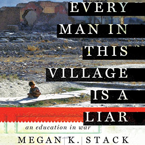 Every Man in This Village Is a Liar audiobook cover art
