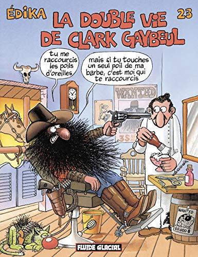 Édika - Tome 23 - La Double Vie de Clark Gaybeul