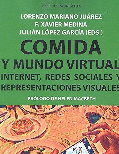 Comida y mundo virtual. Internet, redes sociales y representaciones visuales: 483 (Manuales)