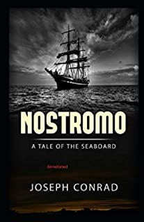 Nostromo: A Tale of the Seaboard: Annotated