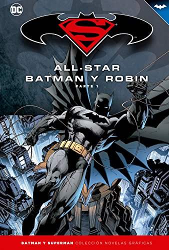 Batman y Superman - Colección Novelas Gráficas: All-Star Batman y Robin (Parte 1)