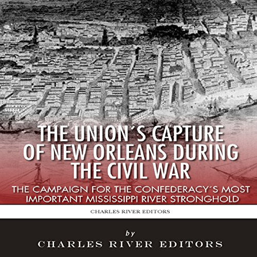 The Union's Capture of New Orleans During the Civil War  audiobook cover art