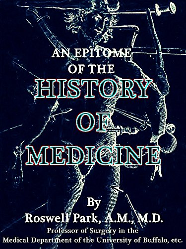 An Epitome of the History of Medicine: (Illustrations) (Interesting Ebooks) (English Edition)
